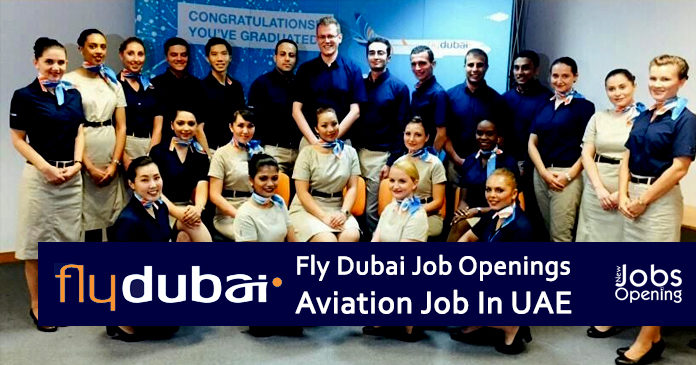 Fly Dubai Job Openings Aviation Job In UAE And India