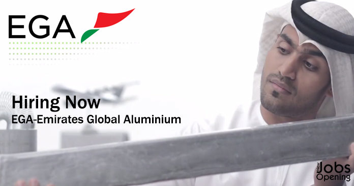 Hiring Now - EGA-Emirates Global Aluminium-Job Vacancies