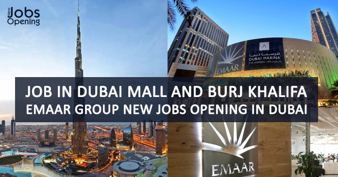 Job In Dubai Mall and Burj Khalifa | Emaar Group New Jobs Opening In Dubai