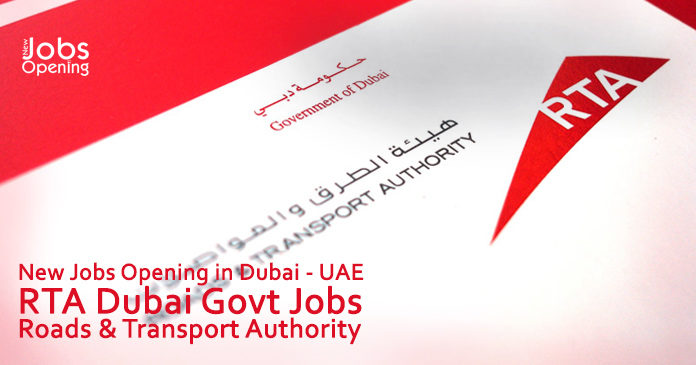 New Jobs Opening in Dubai - UAE RTA Dubai Govt Jobs Roads & Transport Authority