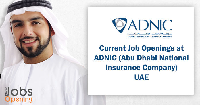 Current Job Openings At Adnic Abu Dhabi National Insurance Company Uae