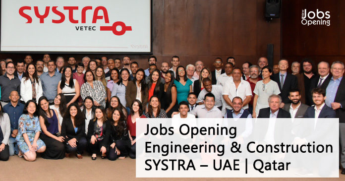 Jobs Opening Engineering & Construction In SYSTRA – UAE | Qatar