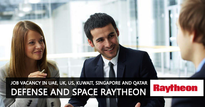 Job Vacancy In UAE, UK, US, Kuwait, Singapore and Qatar | Defense and Space Raytheon