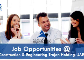 Job Opportunities @ Construction & Engineering Trojan Holding-UAE
